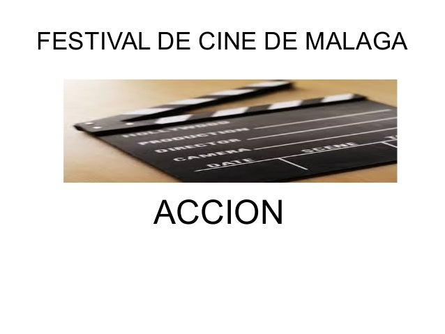FESTIVAL DE CINE DE MALAGA        ACCION