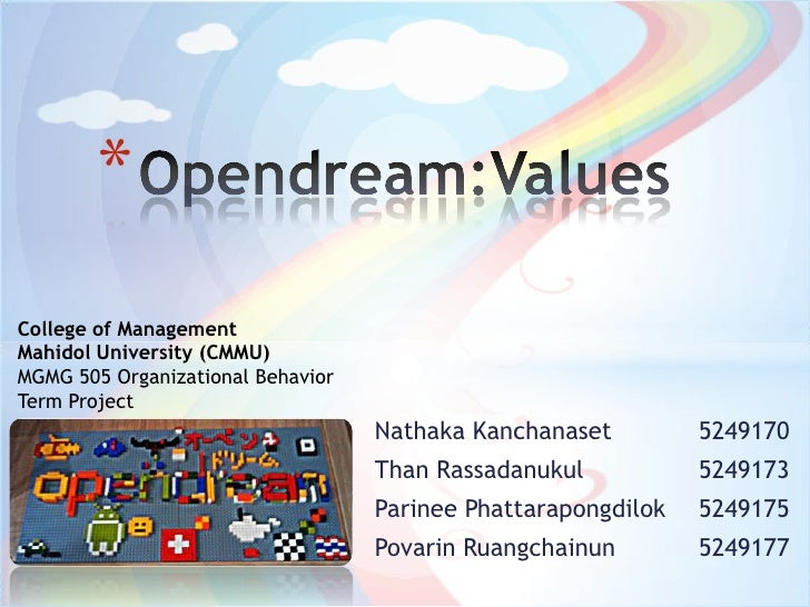 Opendream:Values<br />College of Management<br />Mahidol University (CMMU)<br />MGMG 505 Organizational Behavior<br />Term...