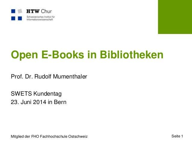 Mitglied der FHO Fachhochschule Ostschweiz Seite 1 Open E-Books in Bibliotheken Prof. Dr. Rudolf Mumenthaler SWETS Kundent...