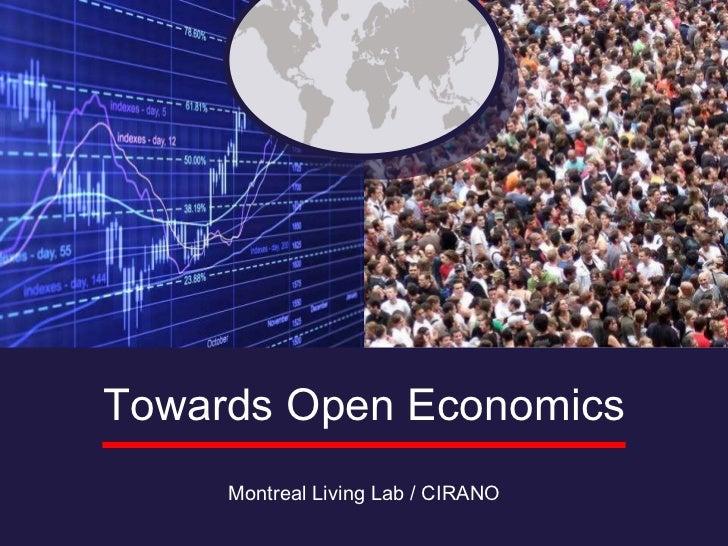Montreal Living Lab / CIRANO Towards Open Economics