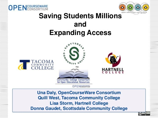 Saving Students Millions and Expanding Access  Una Daly, OpenCourseWare Consortium Quill West, Tacoma Community College Li...