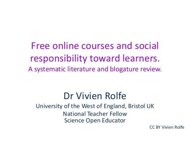 Free online courses and social responsibility toward learners. A systematic literature and blogature review.  Dr Vivien Ro...