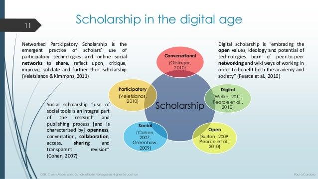 Scholarship  Conversational  (Oblinger, 2010)  Open  (Burton, 2009, Pearceetal., 2010)  Digital  (Weller, 2011, Pearceetal...