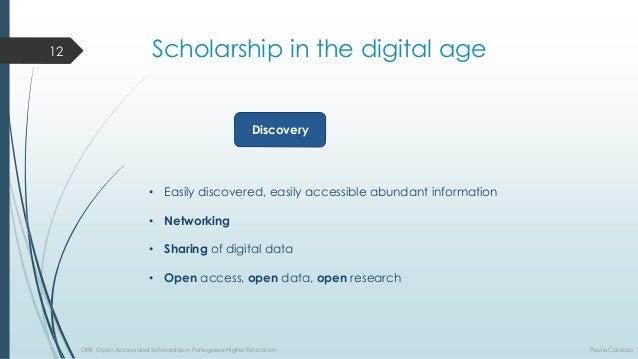 Scholarship in thedigital age  Discovery  •Easilydiscovered,easilyaccessibleabundantinformation  •Networking  •Sharingofdi...