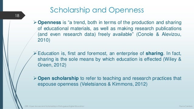 Scholarship andOpenness  Educationis,firstandforemost,anenterpriseofsharing.Infact, sharingisthesolemeansbywhicheducation...