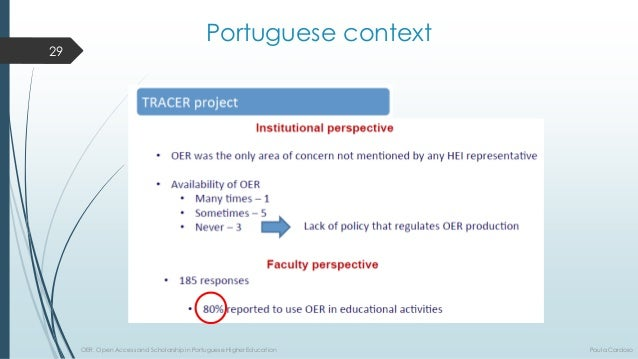 29  Portuguese context  OER, Open Access and Scholarship in Portuguese Higher Education Paula Cardoso