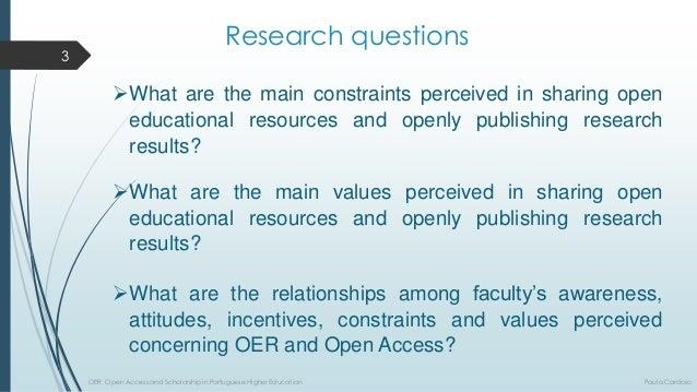Research questions  Whatarethemainvaluesperceivedinsharingopeneducationalresourcesandopenlypublishingresearchresults?  W...