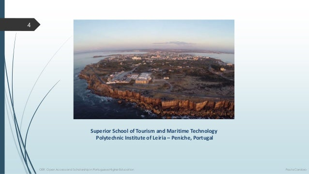Superior School of Tourism and Maritime Technology  Polytechnic Institute of Leiria–Peniche, Portugal  OER, Open Access an...