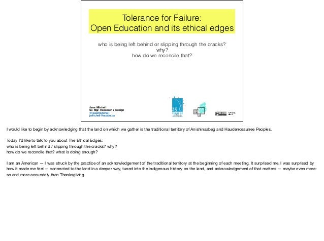 Tolerance for Failure: Open Education and its ethical edges who is being left behind or slipping through the cracks? why? ...
