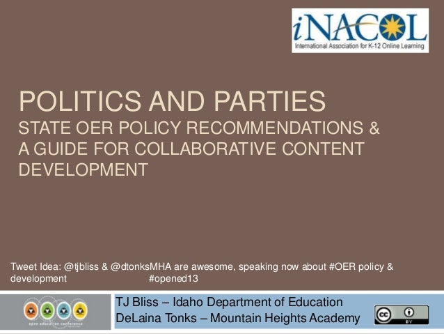 POLITICS AND PARTIES STATE OER POLICY RECOMMENDATIONS & A GUIDE FOR COLLABORATIVE CONTENT DEVELOPMENT  Tweet Idea: @tjblis...