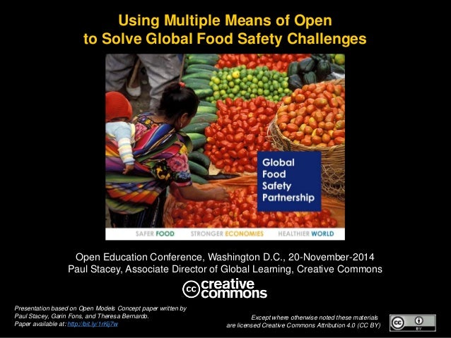 Using Multiple Means of Open  to Solve Global Food Safety Challenges  Open Education Conference, Washington D.C., 20-Novem...