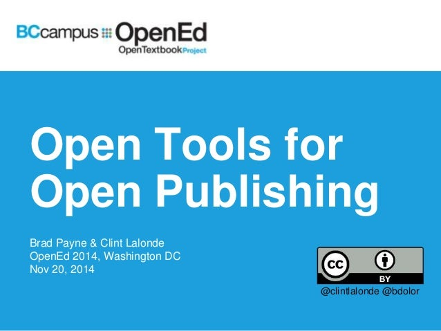 Open Tools for  Open Publishing  Brad Payne & Clint Lalonde  OpenEd 2014, Washington DC  Nov 20, 2014  @clintlalonde @bdol...
