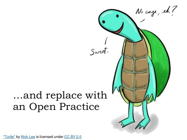 """""""Turtle"""" by Nick Lee is licensed under CC BY 2.0 …and replace with an Open Practice"""