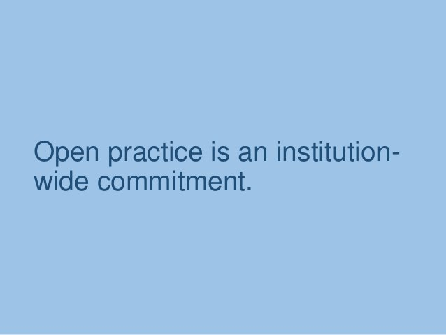 Open practice is an institution- wide commitment.