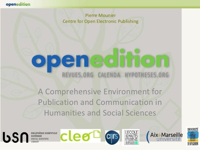 Pierre Mounier      Centre for Open Electronic PublishingA Comprehensive Environment forPublication and Communication in H...