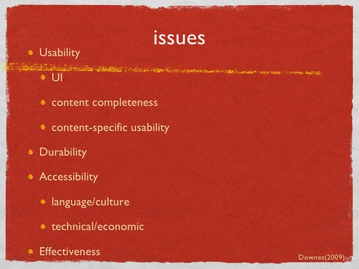 issues <ul><li>Usability </li></ul><ul><ul><li>UI </li></ul></ul><ul><ul><li>content completeness </li></ul></ul><ul><ul><...