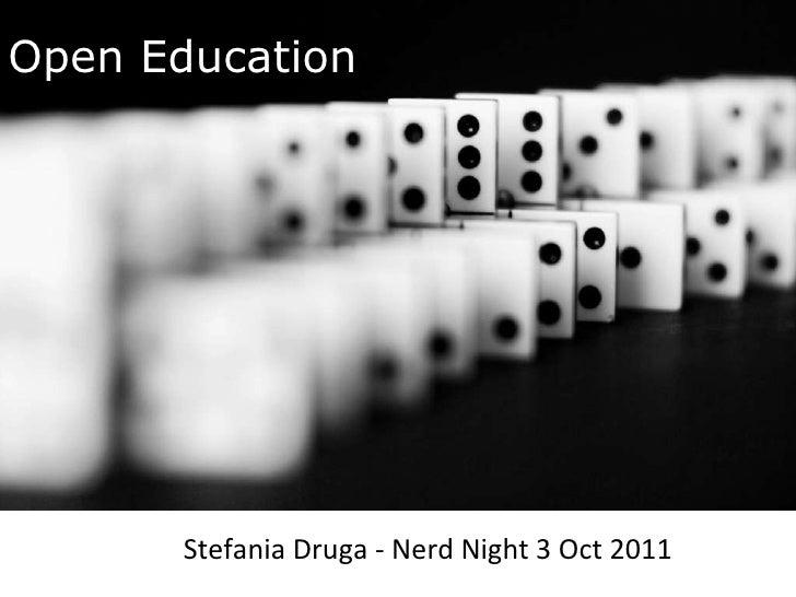 Open Education  Stefania Druga - Nerd Night 3 Oct 2011