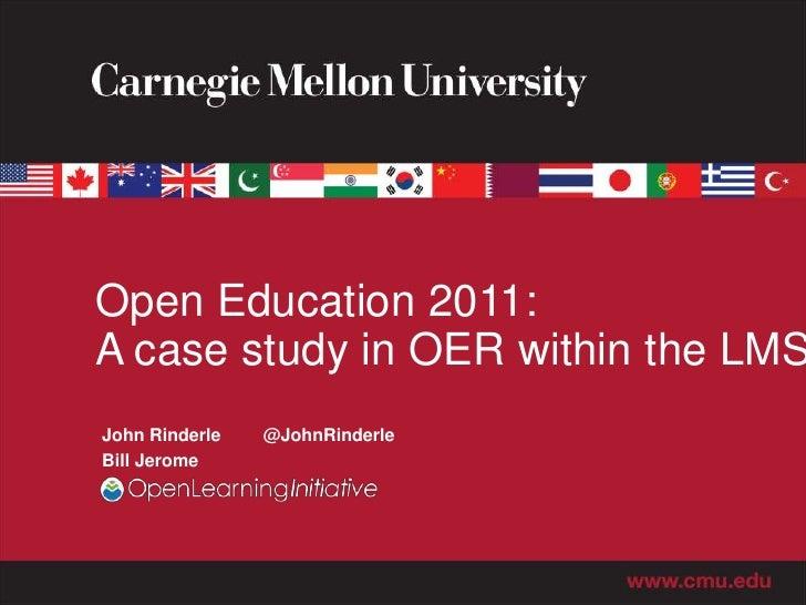 Open Education 2011:A case study in OER within the LMSJohn Rinderle   @JohnRinderleBill Jerome