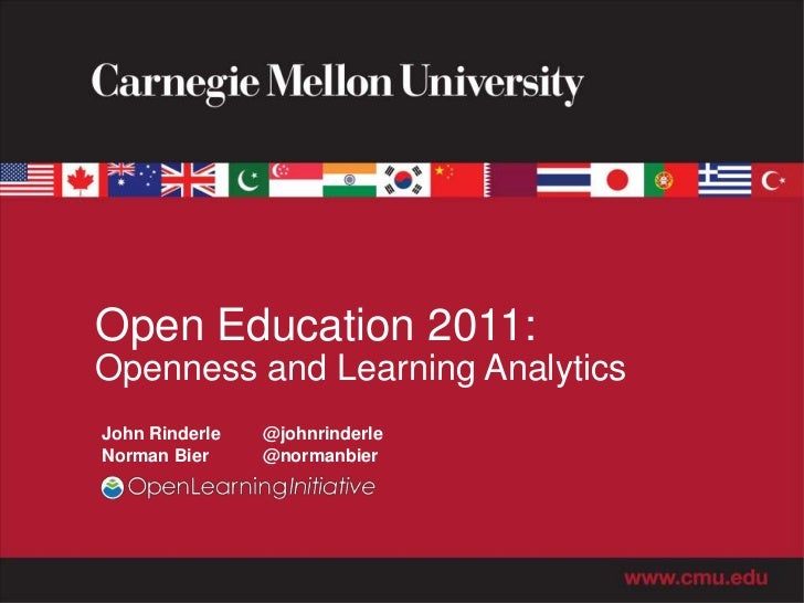 Open Education 2011:Openness and Learning AnalyticsJohn Rinderle   @johnrinderleNorman Bier     @normanbier