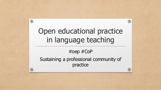 Open educational practice in language teaching #oep #CoP Sustaining a professional community of practice