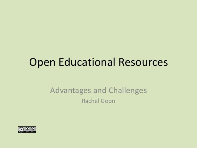 Open Educational Resources Advantages and Challenges Rachel Goon