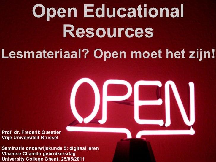 Open Educational                ResourcesLesmateriaal? Open moet het zijn!Prof. dr. Frederik QuestierVrije Universiteit Br...