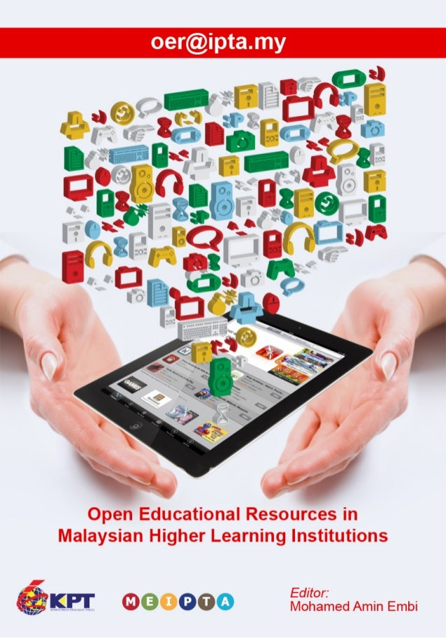 Open Educational Resources inMalaysian Higher Learning Institutions                   Editor:              Mohamed Amin Em...