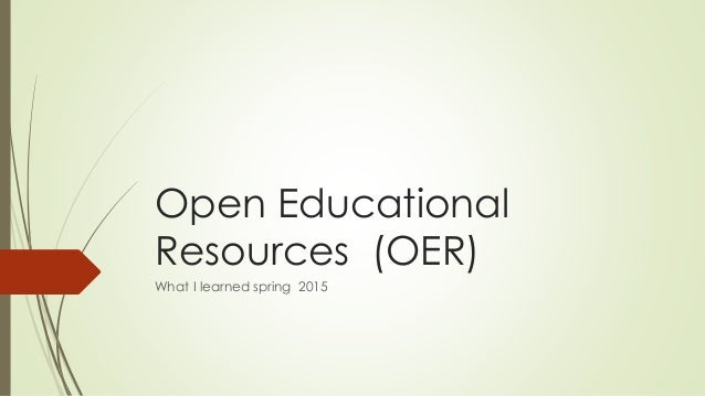 Open Educational Resources (OER) What I learned spring 2015