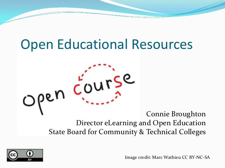 Open Educational Resources                                 Connie Broughton            Director eLearning and Open Educati...
