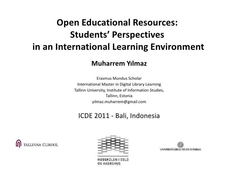 Open Educational Resources: Students' Perspectives in an International Learning Environment<br />Muharrem Yılmaz<br />Eras...