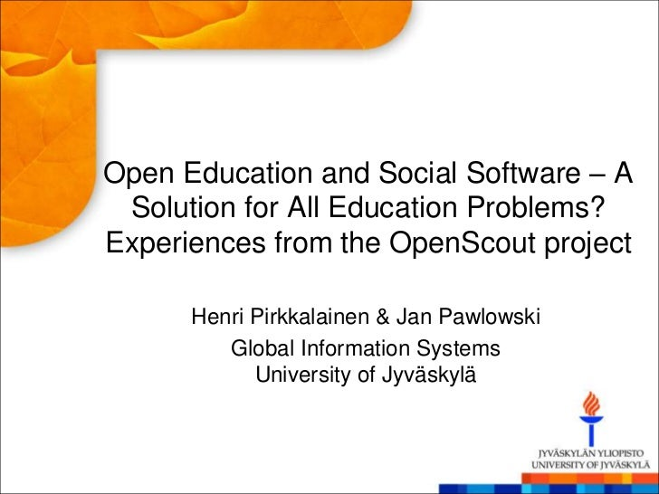 Open Education and Social Software – A Solution for All Education Problems?Experiences from the OpenScout project      Hen...