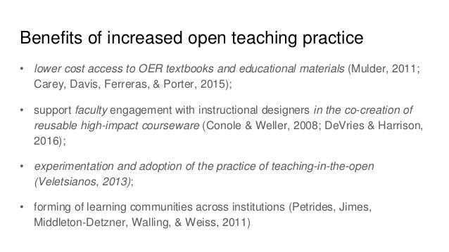 Benefits of increased open teaching practice • lower cost access to OER textbooks and educational materials (Mulder, 2011;...