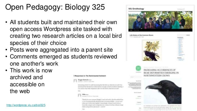 Open Pedagogy: Biology 325 • All students built and maintained their own open access Wordpress site tasked with creating t...