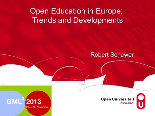 Open Education in Europe: Trends and Developments  Robert Schuwer