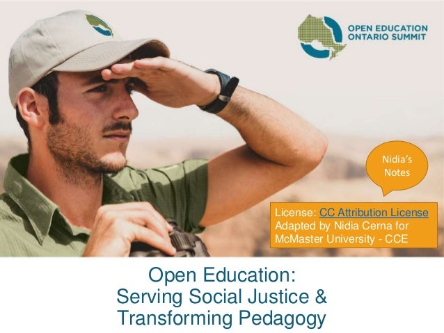 Open Education: Serving Social Justice & Transforming Pedagogy License: CC Attribution License Adapted by Nidia Cerna for ...