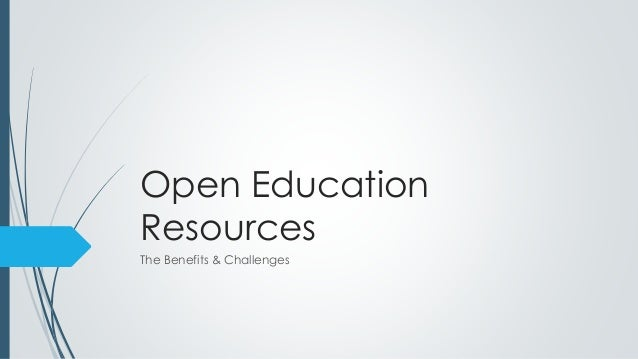 Open Education Resources The Benefits & Challenges