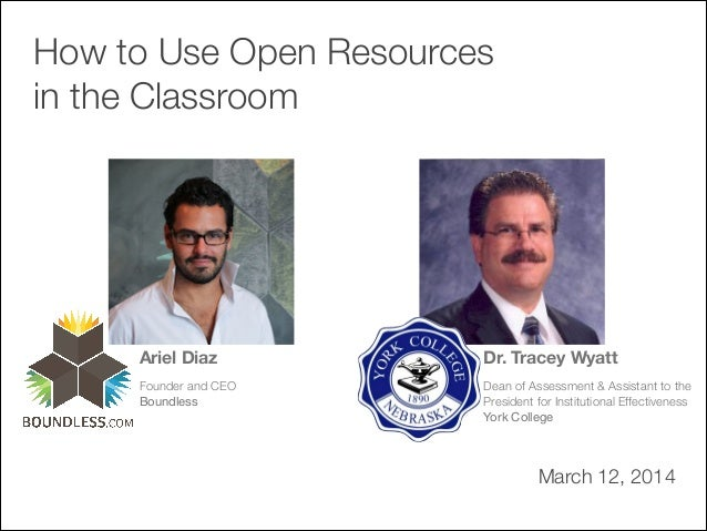 How to Use Open Resources in the Classroom [Webinar] | March 12, 2014 How to Use Open Resources in the Classroom Ariel Dia...