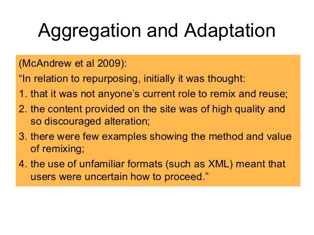 Little OER tends to • not be explicit learning content – not generated with the aim of being used for learning; • not spec...