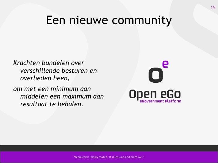 Een nieuwe community Krachten bundelen over verschillende besturen en overheden heen, om met een minimum aan middelen een ...