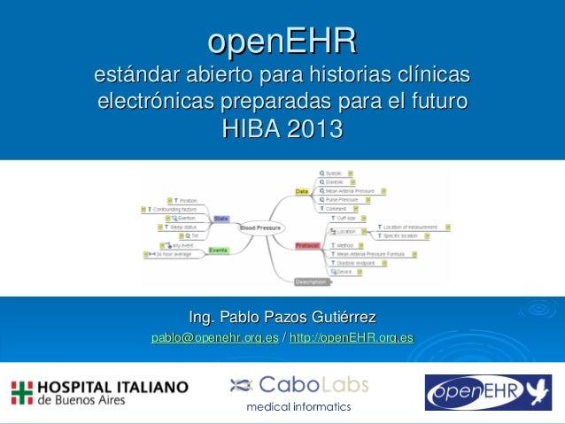 Ing. Pablo Pazos Gutiérrez © 2013Ing. Pablo Pazos Gutiérrez © 2013 11openEHRopenEHRestándar abierto para historias clínica...