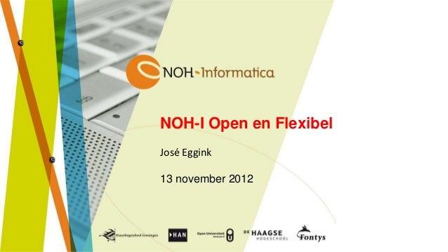 NOH-I Open en FlexibelJosé Eggink13 november 2012