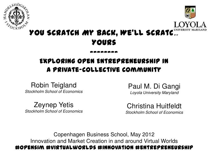 You Scratch My Back, We'll Scratch                  Yours                 --------         Exploring Open Entrepreneurship...