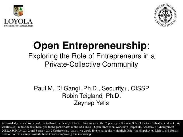 Open Entrepreneurship:                    Exploring the Role of Entrepreneurs in a                         Private-Collect...
