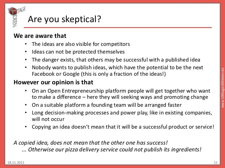 Are you skeptical?   We are aware that             •   The ideas are also visible for competitors             •   Ideas ca...