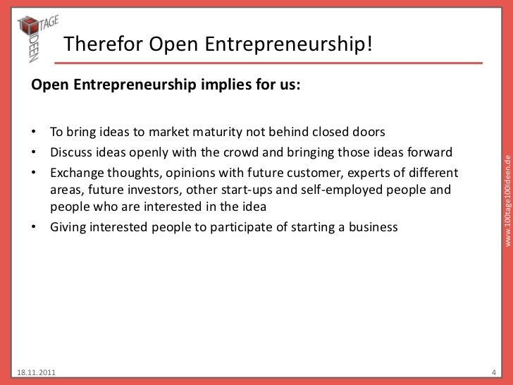 Therefor Open Entrepreneurship!   Open Entrepreneurship implies for us:   • To bring ideas to market maturity not behind c...
