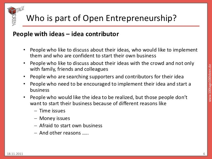 Who is part of Open Entrepreneurship?   People with ideas – idea contributor             • People who like to discuss abou...