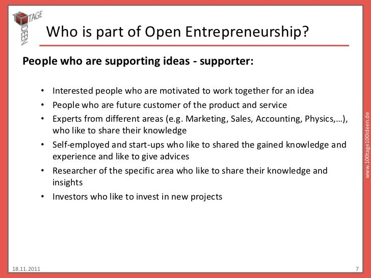 Who is part of Open Entrepreneurship?   People who are supporting ideas - supporter:             • Interested people who a...