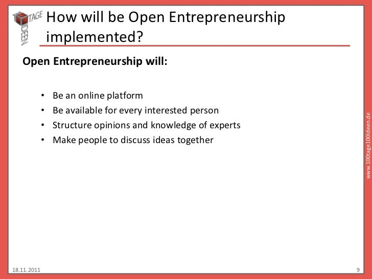 How will be Open Entrepreneurship                 implemented?   Open Entrepreneurship will:             •   Be an online ...