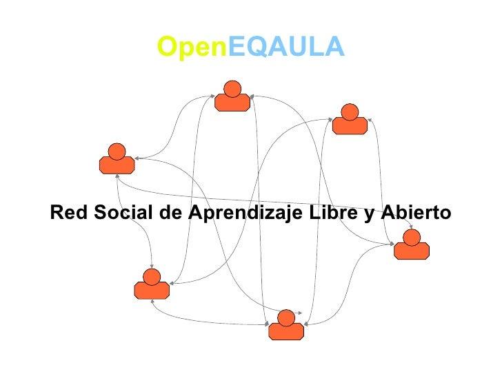 Open EQAULA Red Social de Aprendizaje Libre y Abierto