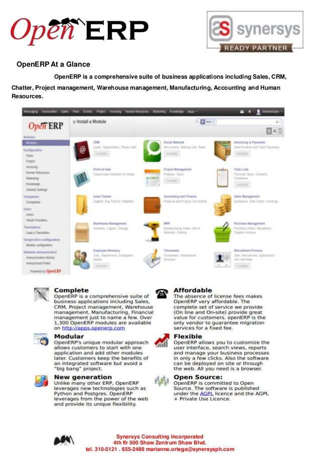 OpenERP At a Glance OpenERP is a comprehensive suite of business applications including Sales, CRM, Chatter, Project manag...